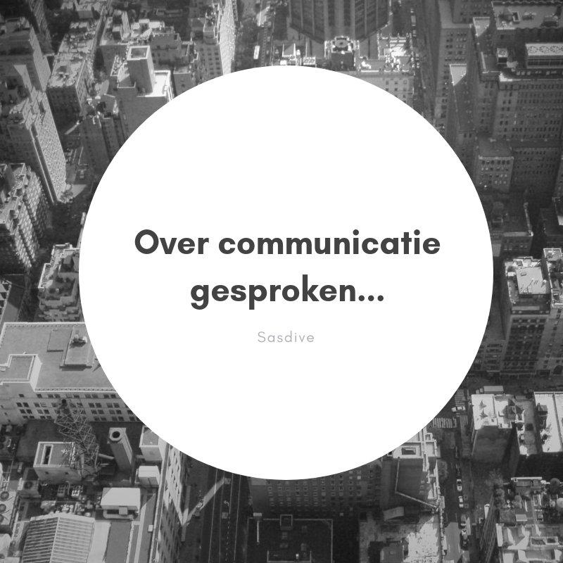 Over communicatie gesproken…