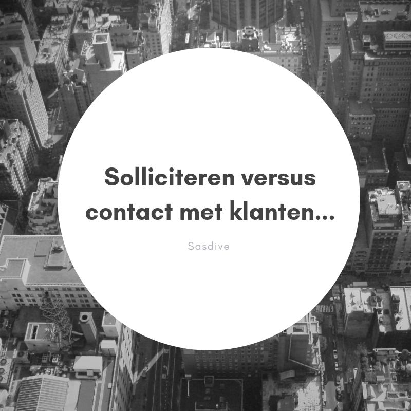 Solliciteren versus contact met klanten…